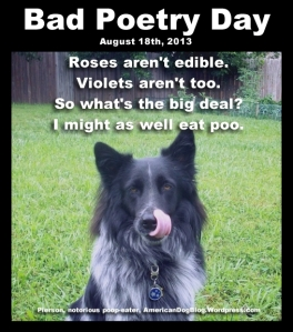 Bad Poetry Day - Roses Aren't Edible